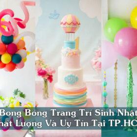 Bong bóng trang trí sinh nhật chất lượng và uy tín tại TP.HCM