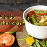 Canh chua chay thanh đạm với 4 cách nấu phong phú chống ngán